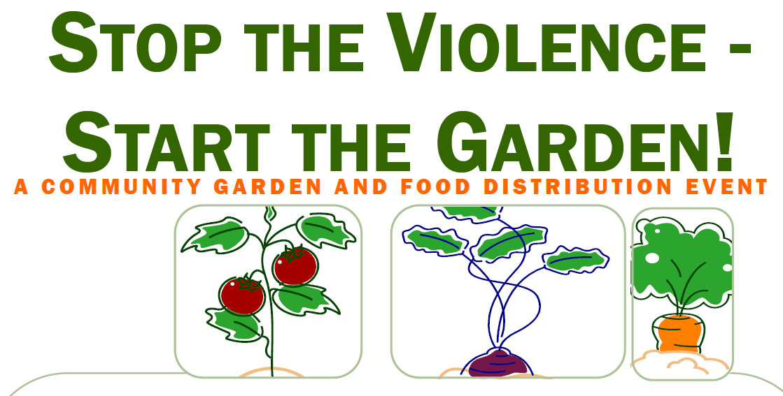 Stop the Violence - Start the Garden