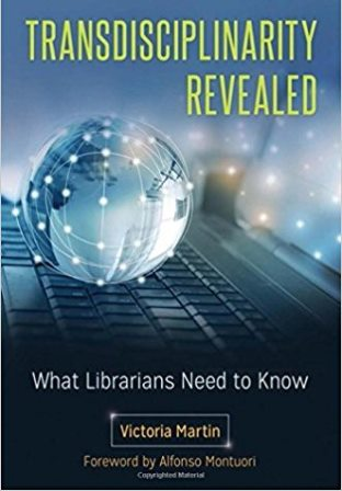 Transdiciplinarity Revealed: What Librarians Need to Know Book