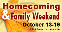 Homecoming and Family Weekend October 13-19